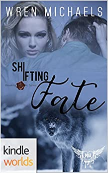 Paranormal Dating Agency: Shifting Fate (Kindle Worlds Novella) (Breaking the SEAL Book 3) by [Michaels, Wren]