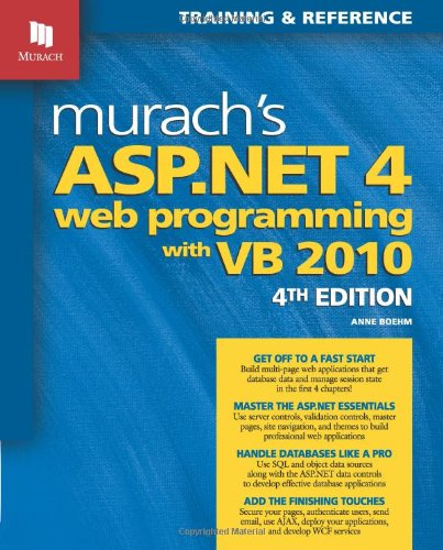 Murach's ASP.NET 4 Web Programming with VB 2010, 4th Edition by Anne Boehm, Publisher : Mike Murach & Associates