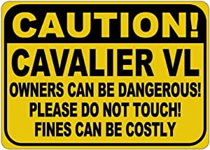 CHEVY CAVALIER VL Owners Dangerous Sign - 10 x 14 Inches