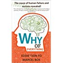 Why of Everything: The cause of human failure and success revealed! (First edition Book 1)