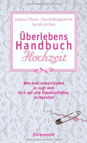 berlebenshandbuch-hochzeit-wie-man-unbeschadet-ja-sagt-und-sich-auf-alle-eventualitten-vorbereitet-ehrenwirth-belletristik