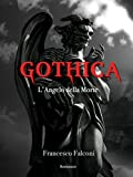 Gothica: L'Angelo della Morte (Italian Edition)