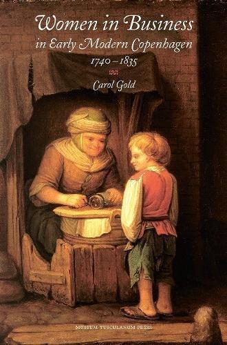 Women in Business in Early Modern Copenhagen 1740–1835