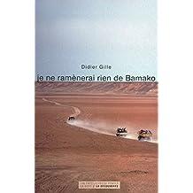 Je ne ramènerai rien de Bamako (Les Empêcheurs de penser en rond) (French Edition)