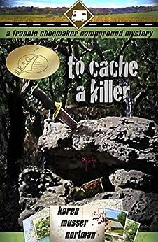 To Cache a Killer (The Frannie Shoemaker Campground Mysteries Book 5) by [Nortman, Karen]