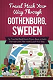 Travel Hack Your Way Through Gothenburg, Sweden: Fly Free, Get Best Room Prices, Save on Auto Rentals & Get The Most Out of Your Stay