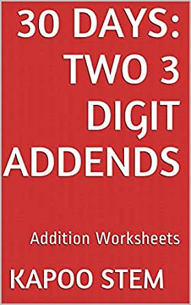 30 Addition Worksheets with Two 3-Digit Addends: Math Practice ...