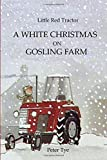 Little Red Tractor - A White Christmas on Gosling Farm: Volume 10 (Original Little Red Tractor Stories)