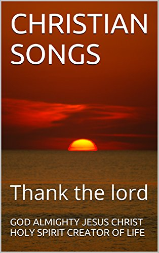 CHRISTIAN SONGS: Thank the lord (1 Book 8) - Kindle edition