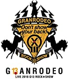 "GRANRODEO LIVE 2018 G13 ROCK☆SHOW ""Don't show your back!"" Blu-ray"