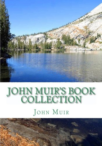 John Muir's Book Collection: The Story of my Boyhood and Youth; The Mountains of California; Stickeen; The Grand Cañon of the Colorado (The Story Of My Boyhood And Youth)