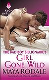 The Bad Boy Billionaire's Girl Gone Wild (Wallflower Trilogy Book 2)