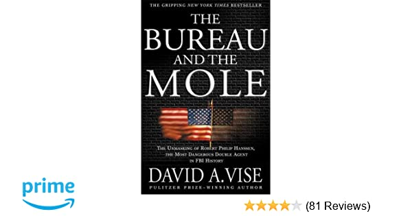 The Bureau and the Mole: The Unmasking of Robert Philip Hanssen, the