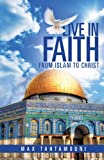 Live in Faith: From Islam to Christ