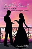 Shall We Dance?: Waiting for Mr. Right... from One Single to Another