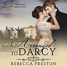 Arranged to Darcy Audiobook by A Lady, Rebecca Preston Narrated by Tanya Brown