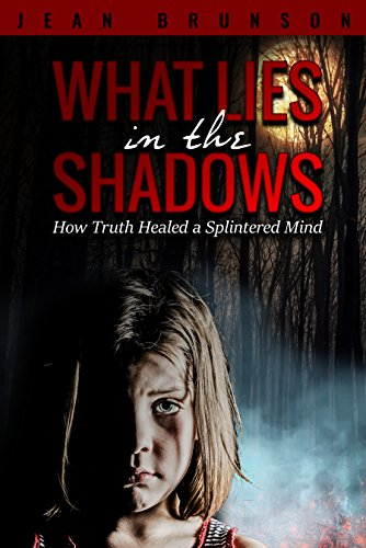 What Lies In The Shadows: How Truth Healed A Splintered Mind by Jean Brunson ebook deal