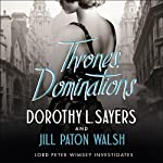 Thrones, Dominations: A Lord Peter Wimsey Mystery | Dorothy L Sayers,Jill Paton Walsh