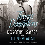 Thrones, Dominations: A Lord Peter Wimsey Mystery | Dorothy L Sayers, Jill Paton Walsh