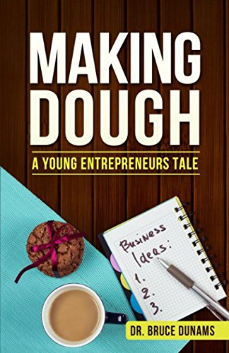 Making Dough: A Young Entrepreneurs Tale