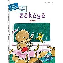 1ères lectures (CP2) Zékéyé nº1 : Zékéyé à l'école (French Edition)