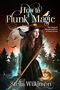 How To Flunk Magic by Stella Wilkinson ebook deal