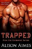 Trapped: A SciFi Convict Romance (The Condemned Book 1)