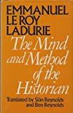 The Mind and Method of the Historian, Le Roy-Ladurie, Emmanuel, 0226473260