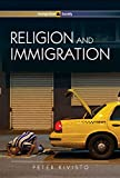 Religion and Immigration: Migrant Faiths in North America and Western Europe, Kivisto, P., 0745641709