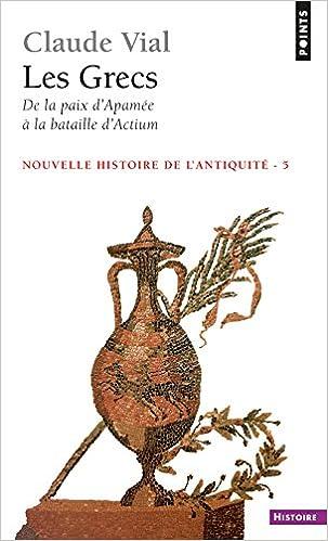 En ligne téléchargement Nouvelle histoire de l'Antiquité : Tome 5, Les Grecs, de la paix d'Apamée à la bataille d'Actium pdf epub