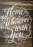 Home Is Wherever Im With You Decorative Wood Slat Sign -- Perfect Anniversary Gift!!!