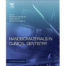 Nanobiomaterials in Clinical Dentistry (Micro and Nano Technologies)