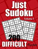 Just Sudoku Difficult Puzzles - Volume 1: 200 Difficult Sudoku Puzzles for the Experienced Solver (Number Puzzle Fun)