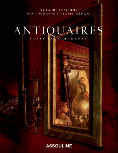 Antiquaires: Flea Markets of Paris (Classics)