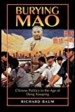 img - for Burying Mao: Chinese Politics in the Age of Deng Xiaoping - Updated Edition book / textbook / text book
