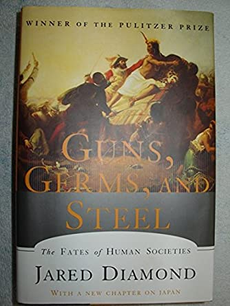 guns germs and steel review Ehnet book review published by ehnet (may 1998) jared diamond, guns, germs and steel: the fates of human societiesnew york: w w norton, 1997 480 pp $2750 (cloth), isbn: -393-31755-2 reviewed for ehnet by joel mokyr, departments of economics and history, northwestern university.