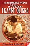 The Remarkable Journey of Miss Tranby Quirke, Elizabeth Ridley, 1602821267