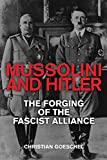 img - for Mussolini and Hitler: The Forging of the Fascist Alliance book / textbook / text book