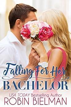 Falling for Her Bachelor (Palotays of Montana Book 1) by [Bielman, Robin]