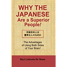 Why the Japanese Are a Superior People!: The Advantages of Using Both Sides of Your Brain!