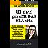 21 Dias para MUDAR sua VIDA: Um livro de IMPACTO!