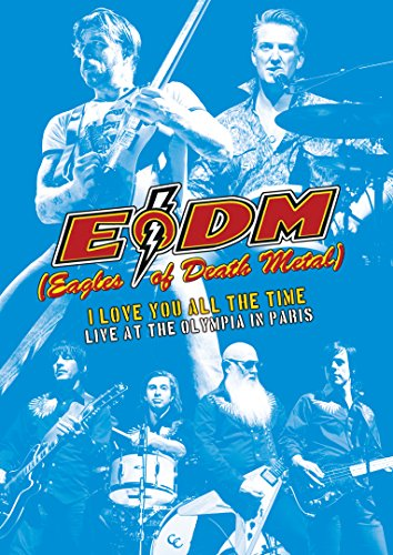 DVD : Eagles of Death Metal - I Love You All The Time: Live At The Olympia In Paris (DVD)