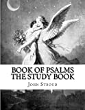 Book of Psalms the Study Book, John Stroud, 1479376388