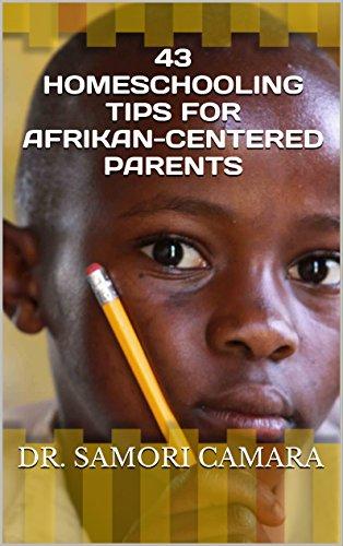 43 Homeschooling tips for Afrikan-Centered Parents