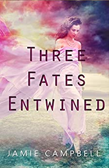 Three Fates Entwined (The Defectives Book 0) by [Campbell, Jamie]