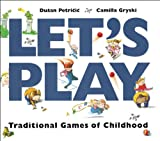 img - for Let's Play: Traditional Games of Childhood book / textbook / text book