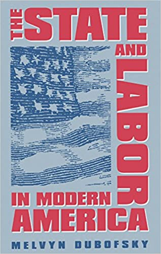 The State and Labor in Modern America: Melvyn Dubofsky