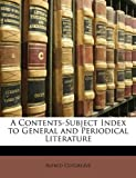 A Contents-Subject Index to General and Periodical Literature, Alfred Cotgreave, 1147680086