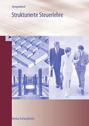 Strukturierte Steuerlehre Taschenbuch – 23. April 2014 Klaus Hengstebeck Merkur Rinteln 3812005182 Berufsschulbücher