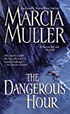 Front cover for the book The Dangerous Hour by Marcia Muller